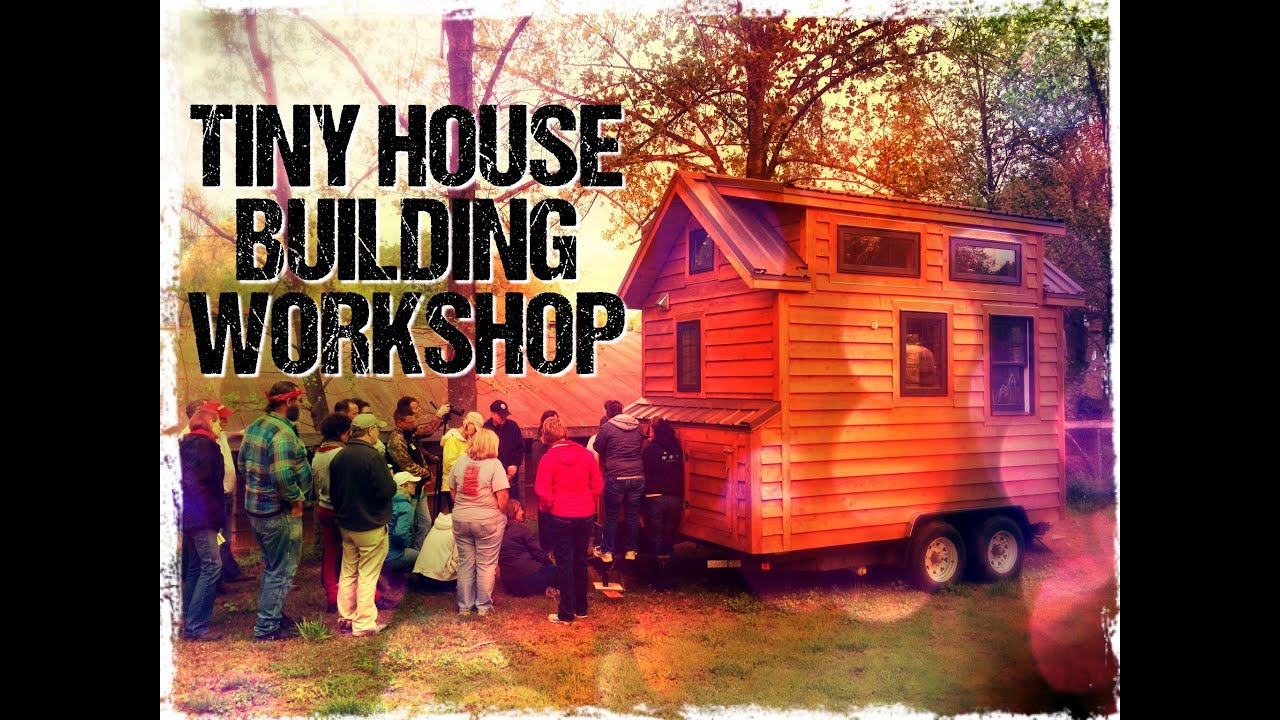 Tiny House Diy Building Workshop Review Youtube