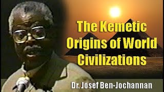 Dr. Josef Ben-Jochannan | Kemetic Origins of World Civilizations - (8Feb96)