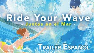 Ride Your Wave: Junto en el Mar 💕🌊 [Trailer Oficial #1 Subtitulado Esp]