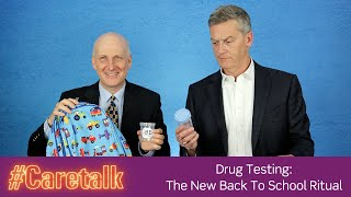 #CareTalk Podcast - Drug Testing: The New Back To School Ritual
