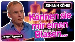 Johann König | Können sie mir einen Blasen... | Comedy Tower