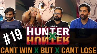 Hunter x Hunter - Episode 19 Cant Win x But x Cant Lose - Reaction!