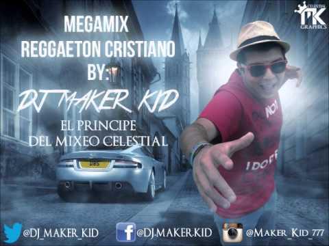 MegaMix Reggaeton Cristiano 2013 (Full 1Hora 15 Min) by Dj Maker Kid