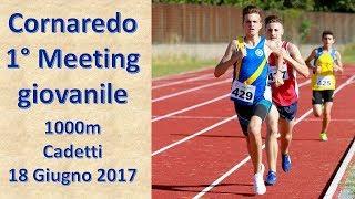 Cornaredo 1000m cadetti 2002  1°Meeting Giovanile 18 giugno 2017