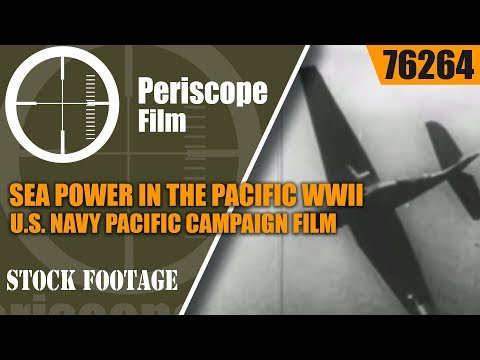 SEA POWER IN THE PACIFIC   WWII U.S. NAVY PACIFIC CAMPAIGN F