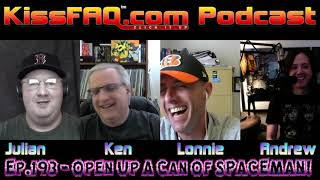 KissFAQ Podcast Ep.193 - We Open Up A Can of Spaceman!