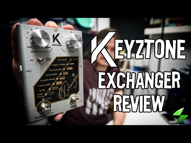 Keyztone Exchanger - the pickup enhancer pedal. Full review