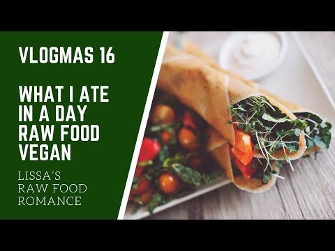 VLOGMAS 16 || WHAT I ATE IN A DAY || RAW FOOD VEGAN || WEIGHT LOSS HEALTH ACNE SKIN