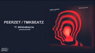 Repeat youtube video PEERZET / TMKBEATZ - Reinkarnacja