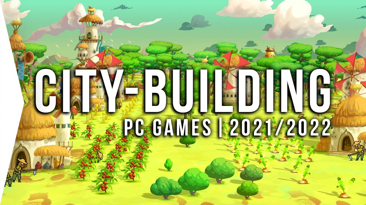 30 New Upcoming PC City-building Games in 2021 & 2022 ► Roguelite Survival Simulation City-build
