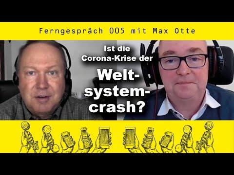 Wirtschaftskrise oder Weltsystemcrash? (Ferngespräch 5 mit Max Otte)