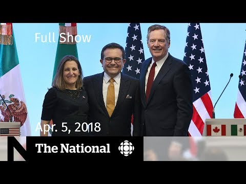 The National for Thursday April 5, 2018 — Deadly Force, NAFTA, Sedins