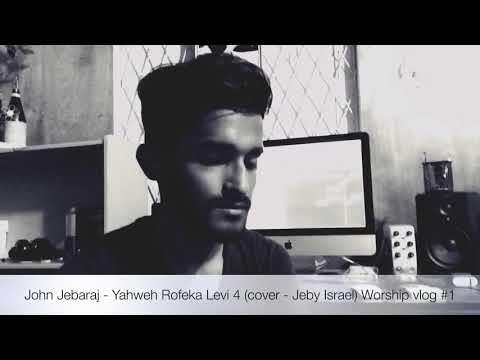 John Jebaraj - Yahweh Rofeka   Levi 4 (cover - Jeby Israel)