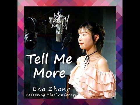 Tell Me More-Ena Zhang
