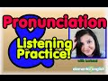 Pronunciation + Listening Practice in English!