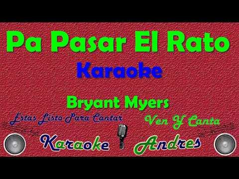 Pa Pasar El Rato - Bryant Myers |Karaoke|