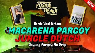 DJ MACARENA GOYANG PARGOY VIRAL TIKTOK REMIX JUNGLE DUTCH FULLBASS TERBARU 2021 | ft. DJ YOSRA REMIX
