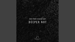 Deeper Not