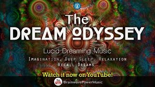 Lucid Dreaming Music: 'The Dream Odyssey' - Imagination, Deep Sleep, Relaxation, Recall Dreams