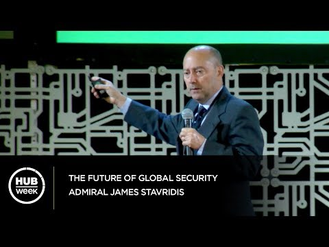 The Future of Global Security - Admiral James Stavridis