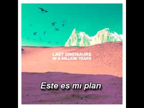 Last Dinosaurs - Time & Place  (Sub.Español) mp3