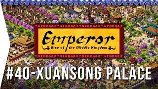 Emperor ► Mission 40 A Palace for Xuansong - Chang-an - [1080p Widescreen] - Let's Play Game