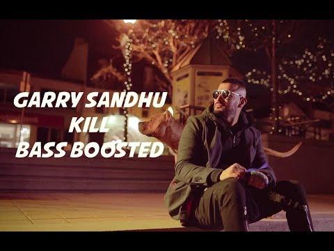 Kill [BASS BOOSTED] | Garry Sandhu | 2017 |