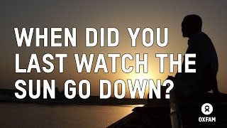 When did you last watch the sun set?   Oxfam GB