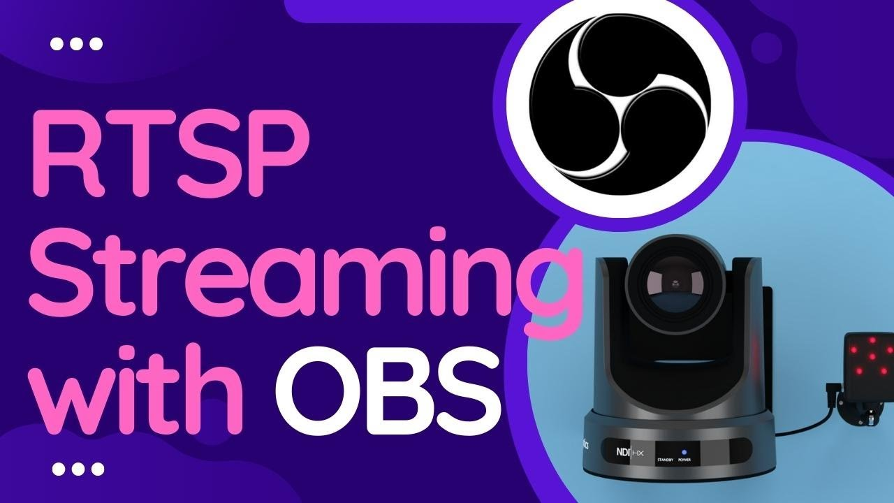 RTSP Streaming Inputs with OBS + PTZ Camera Controls