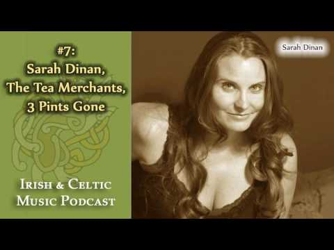 #7: Irish & Celtic Music from Sarah Dinan, The Tea Merchants, 3 Pints Gone