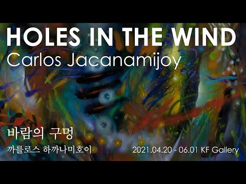 """[글로벌아츠] KF갤러리 《바람의 구멍》 작가 인사 영상 """"Holes in the Wind"""", Greetings from the artist Carlos Jacanamijoy"""