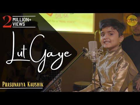 Lut Gaye | cover by Prasunavya Kaushik | Sing Dil Se | Emraan Hashmi | Jubin N | Tanishk B | Manoj M