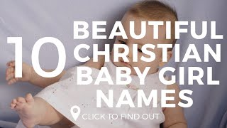 Top 20 Beautiful Christian Baby Girl Names with Their  Meanings