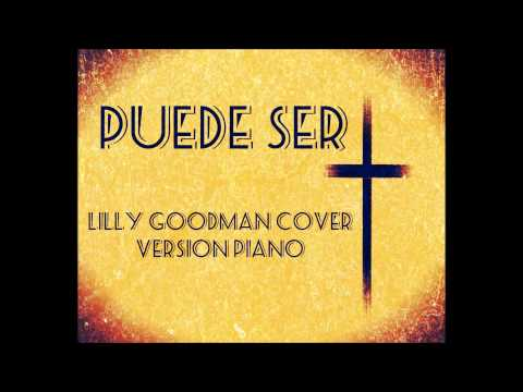 Puede ser - Lilly Goodman Cover (Version Piano)