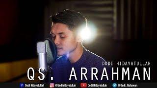Video Surat Ar Rahman Full - Dodi Hidayatullah (recitation quran beautifull merdu) download MP3, 3GP, MP4, WEBM, AVI, FLV September 2018