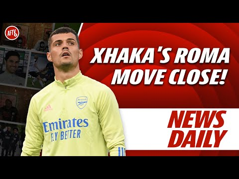 Xhaka Expected In Roma Training Next Week? | AFTV News Daily