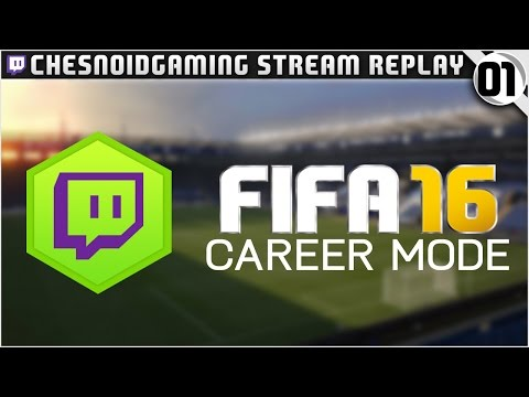 FIFA 16 | Twitch Career Mode Ep1 - UNEXPECTED CAREER MODE!!