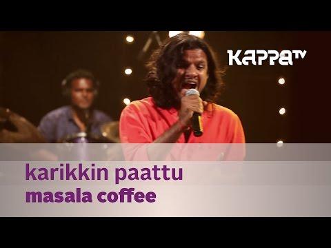 Karikkin Paattu - Masala Coffee - Music Mojo Season 2 - Kappa TV