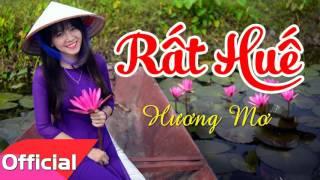 Rất Huế - Hương Mơ [Official Audio]