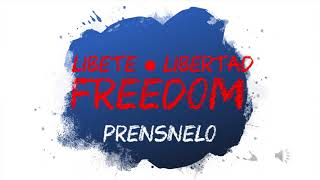 Prensnelo   Freedom Libete Libertad - audio only