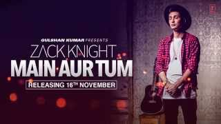 Zack Knight: Main Aur Tum (Song Teaser) | Releasing 16 November | T-Series