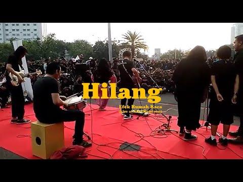 Hilang - Efek Rumah Kaca (live at Aksi Kamisan)