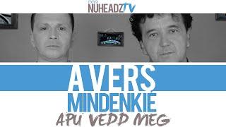A Vers Mindenkié: Wellhello - Apu Vedd Meg (Scherer Péter & Janklovics Péter) | NuHeadzTV