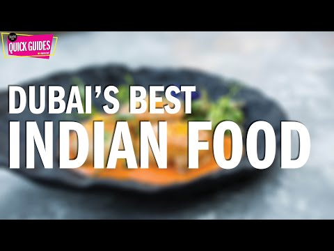 Dubai's best Indian restaurants in 2019
