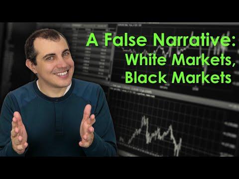 Black Markets, White Markets: A False Narrative
