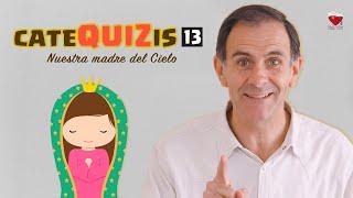 CATEQUIZIS 13 | NUESTRA MADRE DEL CIELO | Juan Manuel Cotelo