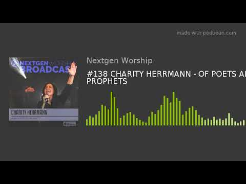 #138 CHARITY HERRMANN - OF POETS AND PROPHETS