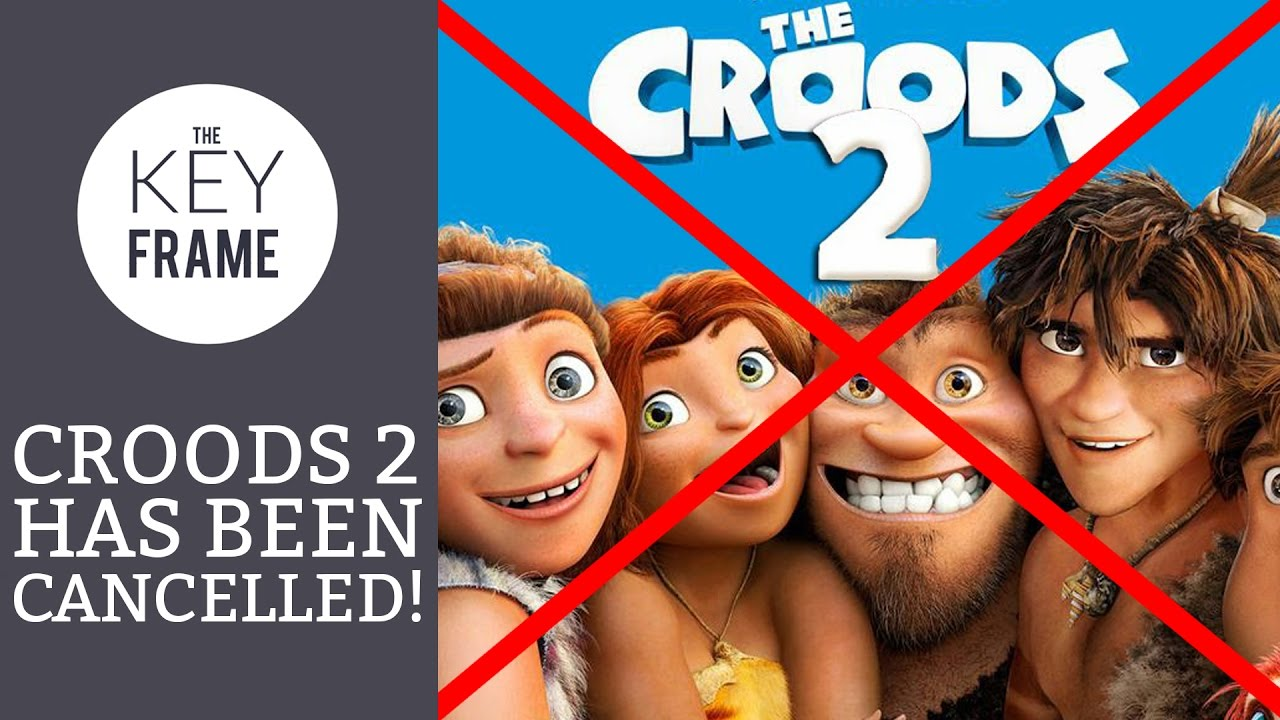 c1221123a9111 The Croods 2 is CANCELLED!