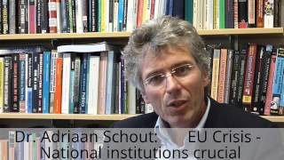 EU Crisis and the crucial role of the national institutions - Dr. Adriaan Schout
