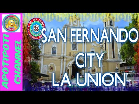 SAN FERNANDO CITY LA UNION ( A BEAUTIFUL CITY )
